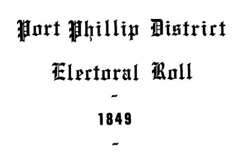 [Port Phillip District Electoral Roll 1849]